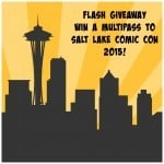 Super Quick Salt Lake Comic Con Multipass Giveaway
