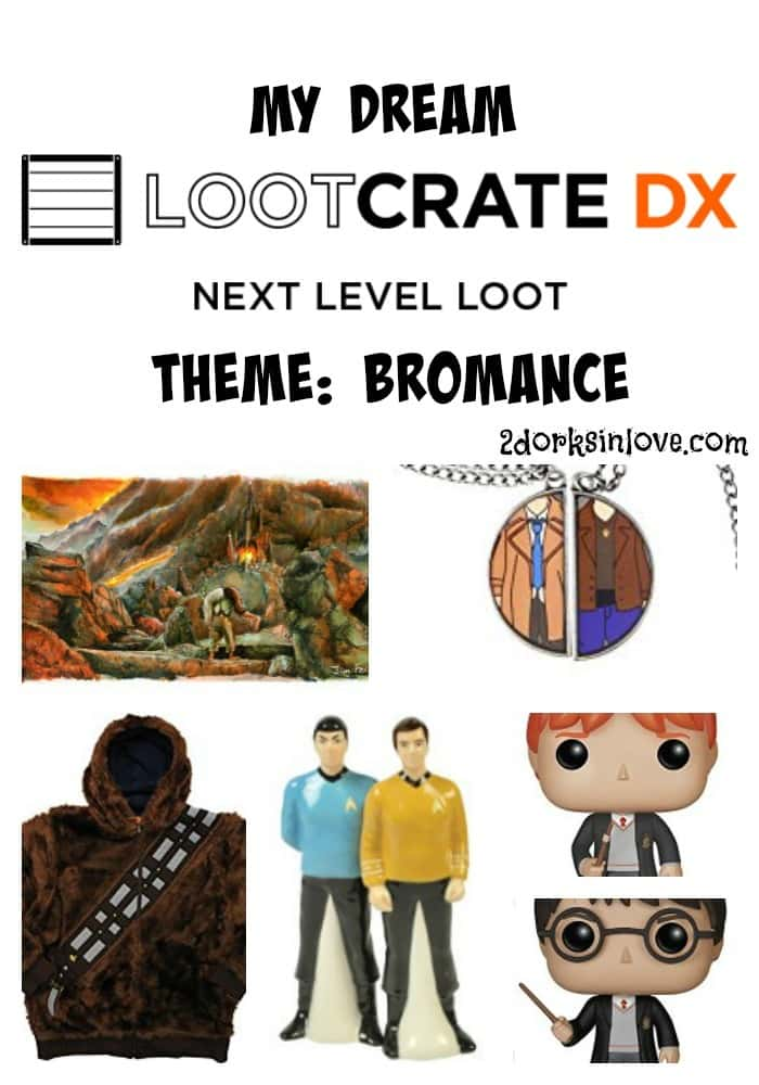 Creating a dream Loot Crate the the theme of bromance