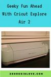 Geeky Fun Ahead With the Cricut Explore Air 2