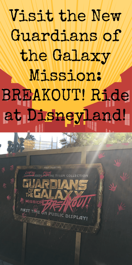 Guardians of the Galaxy Mission: BREAKOUT! is coming to Disneyland in Summer 2017