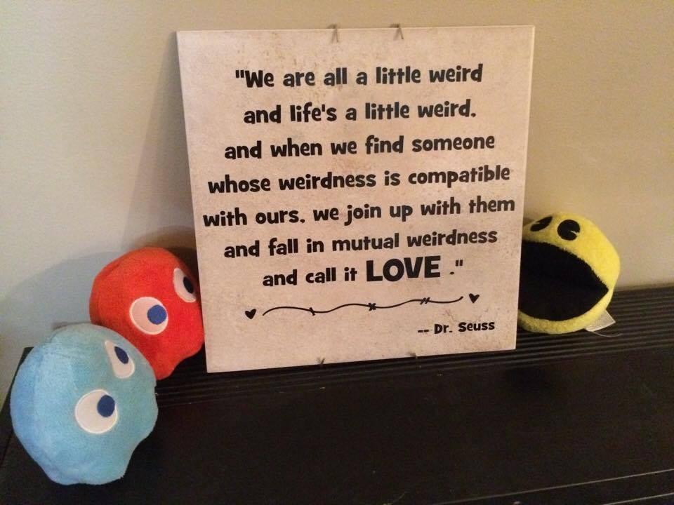 Nice Dr. Seuss Mutual Weirdness Sign